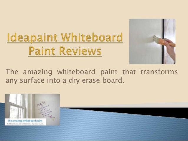 Ideapaint whiteboard paint reviews for Remarkable dry erase paint