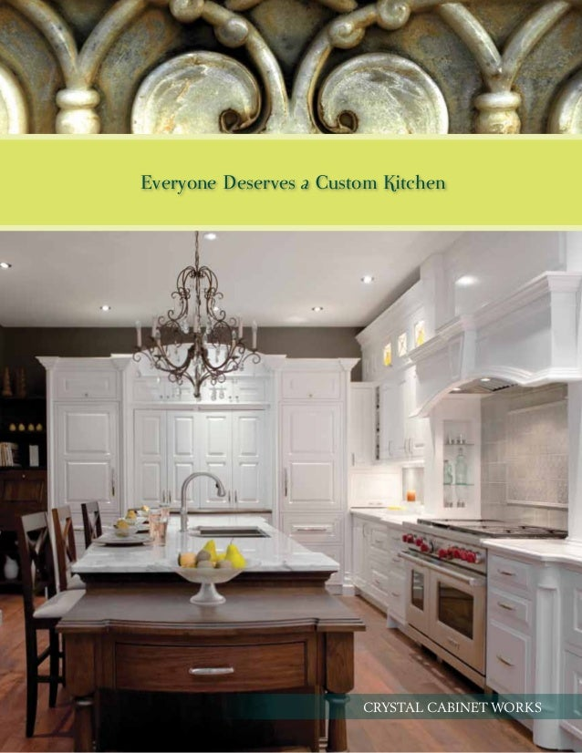 Everyone Deserves A Custom Kitchen CRYSTAL CABINET WORKS ...