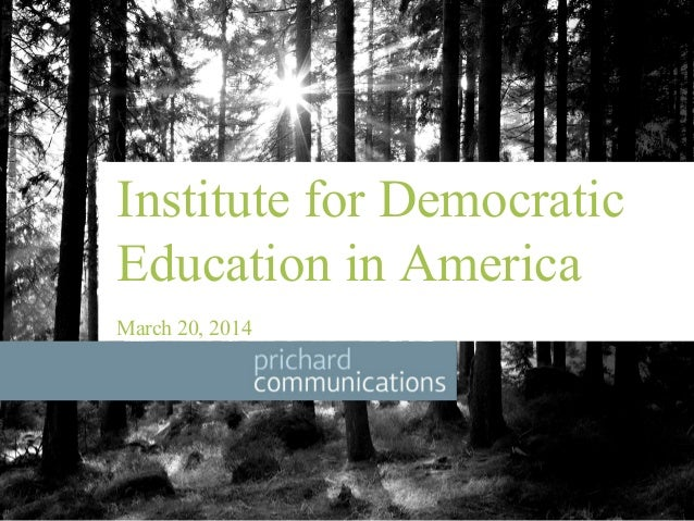 Institute for Democratic Education in America March 20, 2014