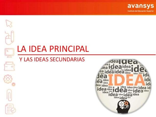 LA IDEA PRINCIPAL Y LAS IDEAS SECUNDARIAS