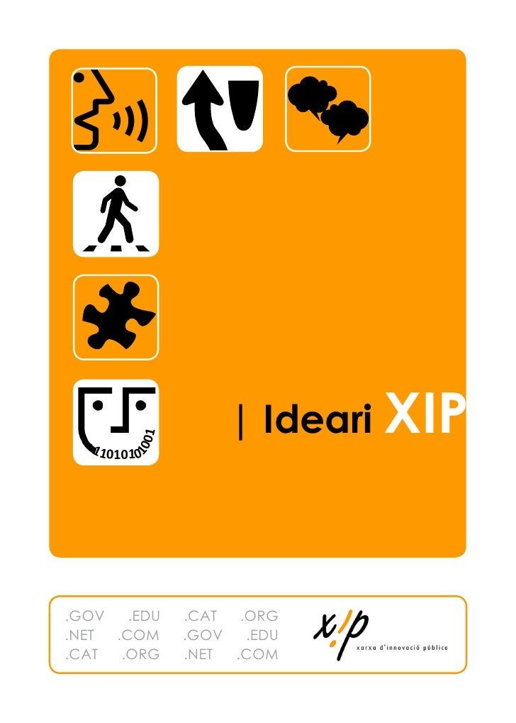 | Ideari XIP         01   1101010        10.GOV   .EDU   .CAT  .ORG.NET .COM     .GOV   .EDU.CAT  .ORG    .NET .COM