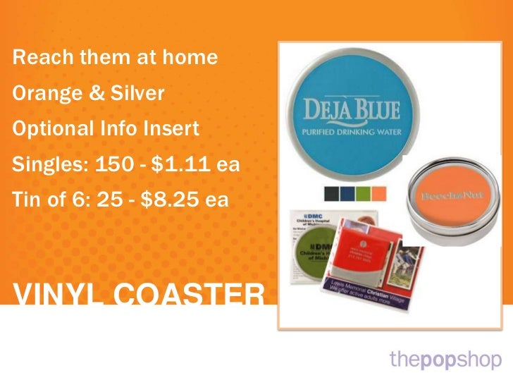 Reach them at homeOrange & SilverOptional Info InsertSingles: 150 - $1.11 eaTin of 6: 25 - $8.25 ea<br />VINYL COASTER<br />