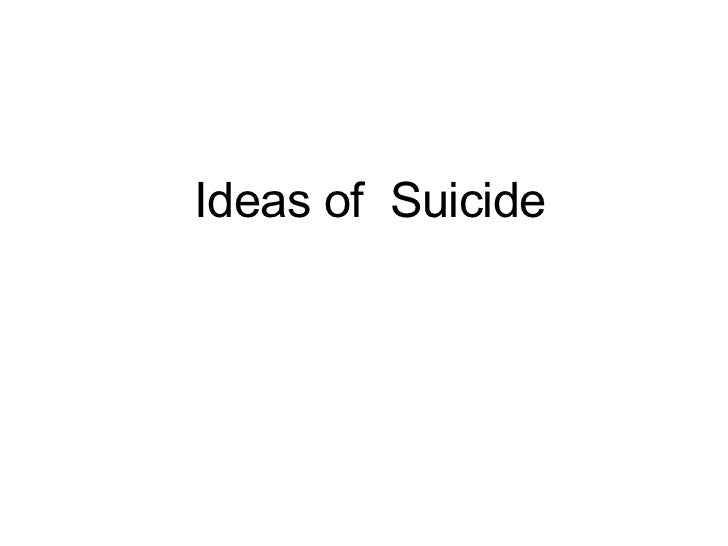 Ideas of  Suicide