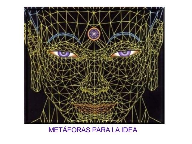 METÁFORAS PARA LA IDEA