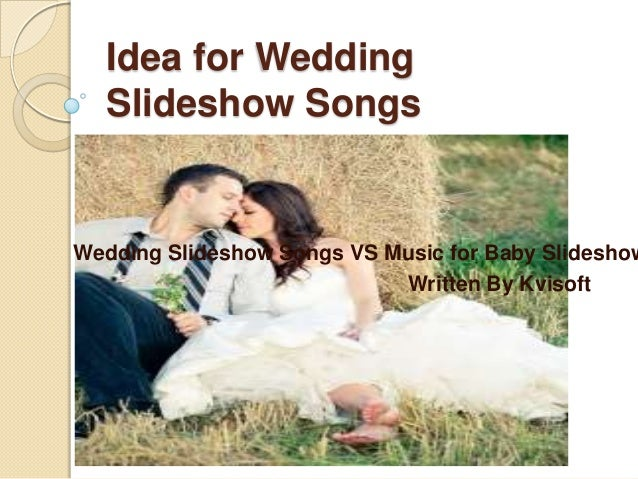Ideas For Wedding Slideshow Songs