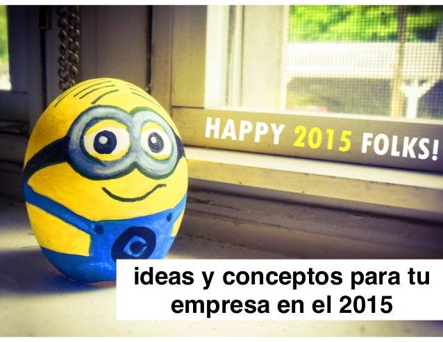 ideas y conceptos para tu empresa en el 2015