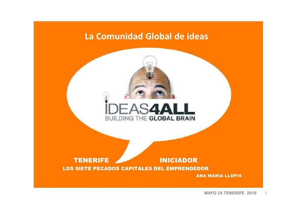 La Comunidad Global de ideas        TENERIFE                 INICIADOR LOS SIETE PECADOS CAPITALES DEL EMPRENDEDOR        ...