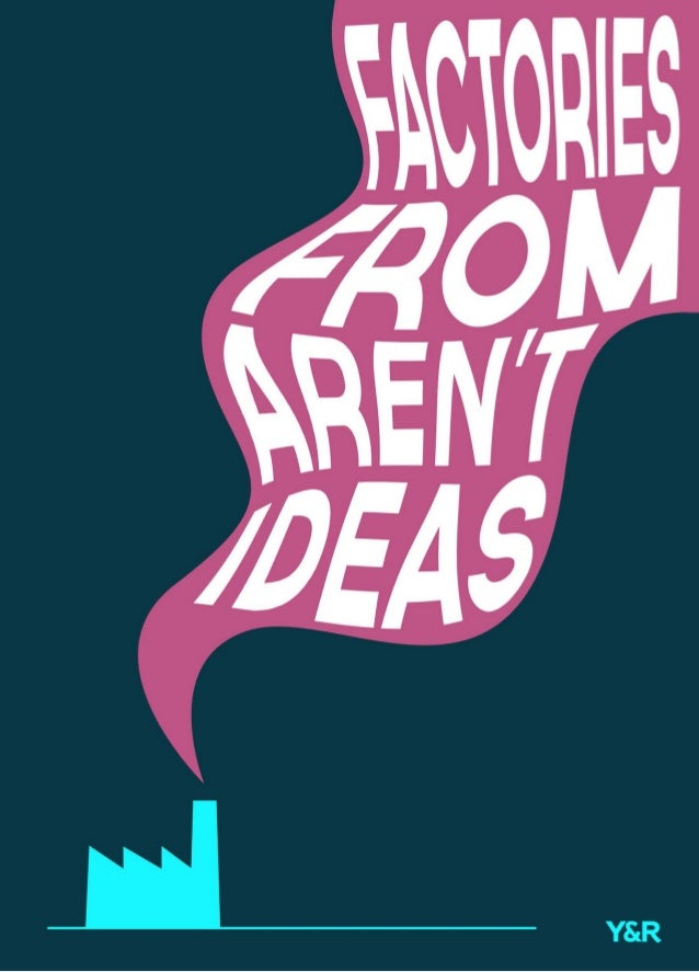 Ideas arent from factories