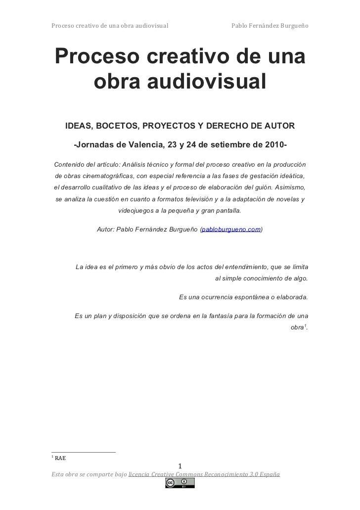 Proceso creativo de una obra audiovisual                         Pablo Fernández Burgueño    Proceso creativo de una      ...