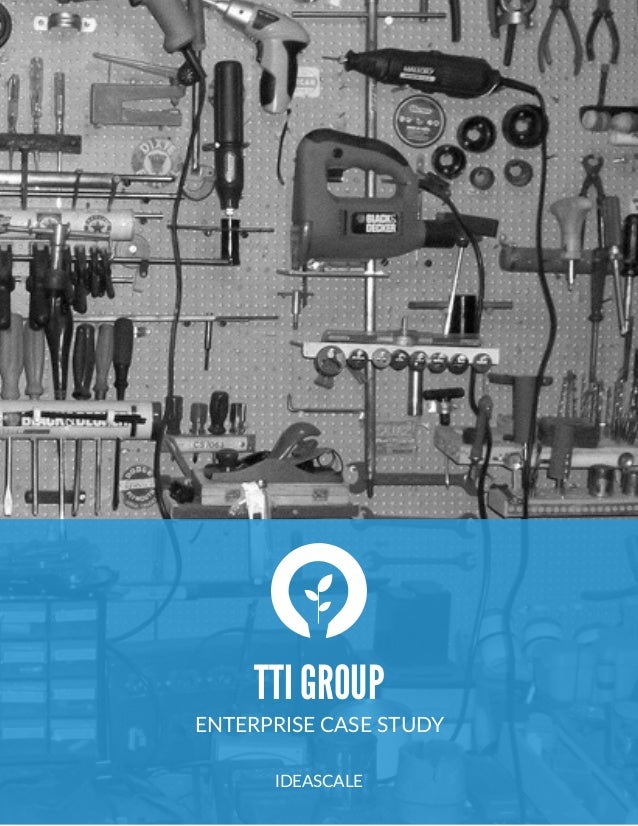 TTI GROUP ENTERPRISE  CASE  STUDY   IDEASCALE