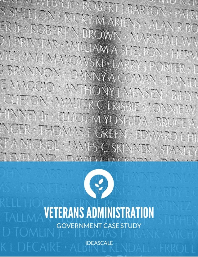 VETERANS ADMINISTRATION GOVERNMENT CASE STUDY IDEASCALE