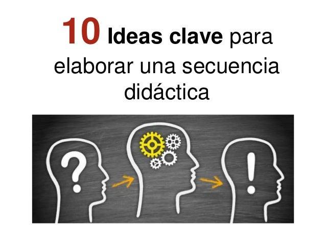 10 Ideas clave para elaborar una secuencia didáctica