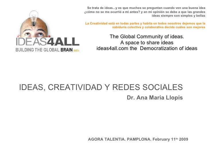 The Global Community of ideas. A space to share ideas ideas4all.com the  Democratization of ideas IDEAS, CREATIVIDAD Y RED...