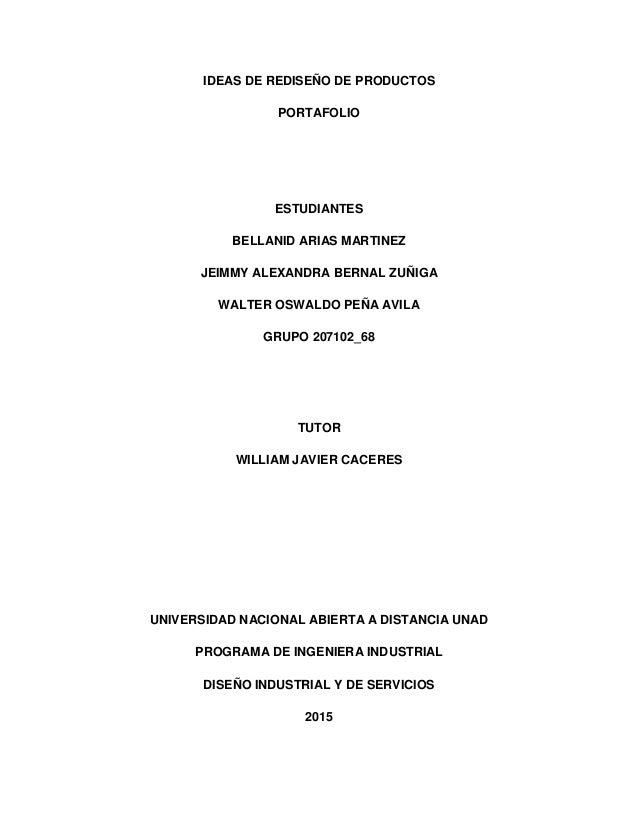 IDEAS DE REDISEÑO DE PRODUCTOS PORTAFOLIO ESTUDIANTES BELLANID ARIAS MARTINEZ JEIMMY ALEXANDRA BERNAL ZUÑIGA WALTER OSWALD...