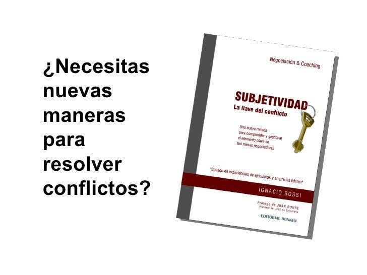 ¿Necesitas nuevas maneras  para  resolver  conflictos?