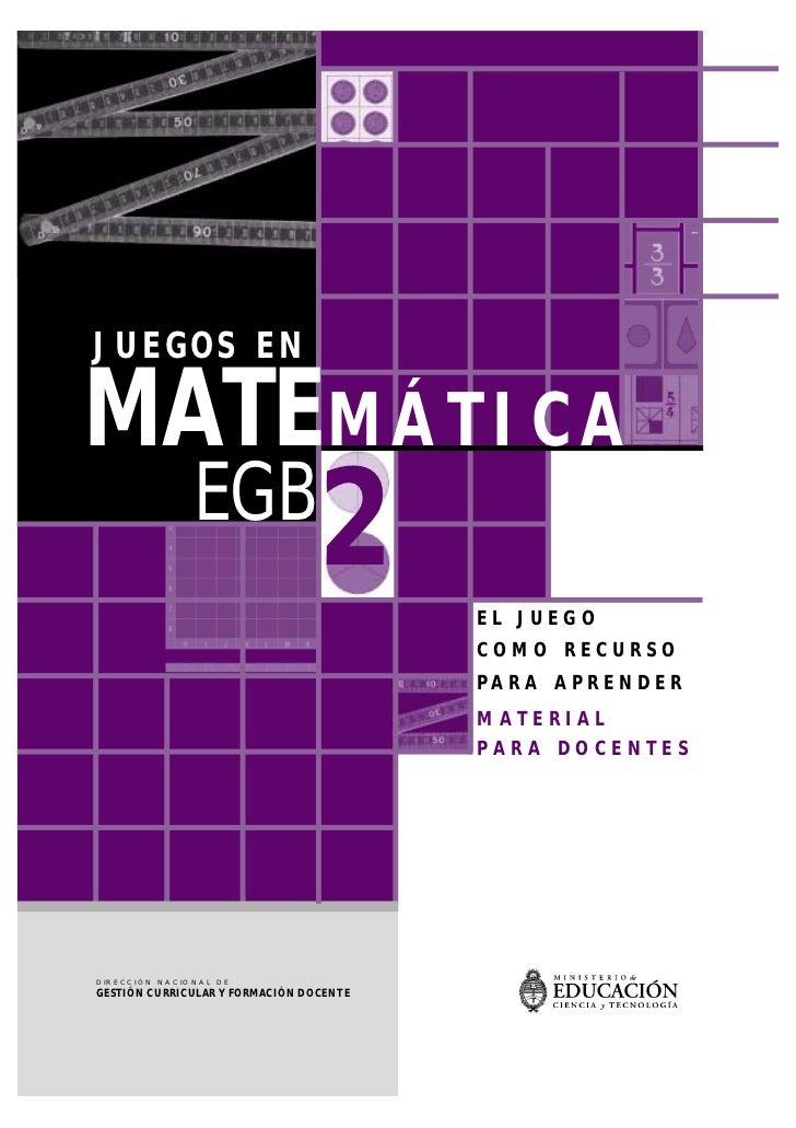 JUEGOS ENMATEM Á T I C A               EGB                                 2       EL JUEGO                               ...