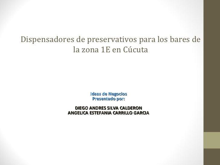 Dispensadores de preservativos para los bares de             la zona 1E en Cúcuta                     Ideas de Negocios   ...