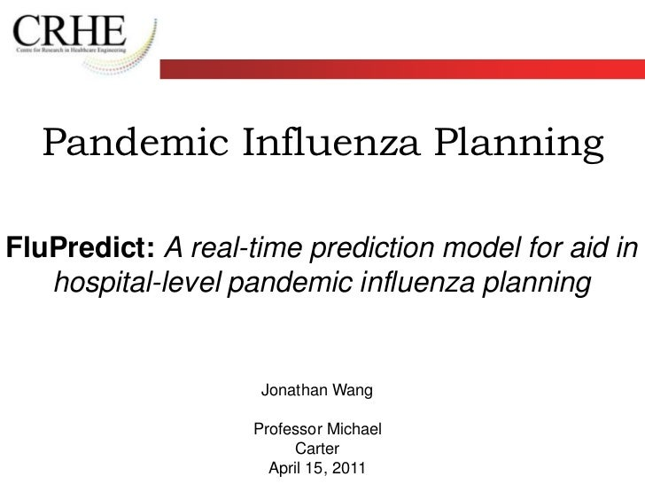 Pandemic Influenza Planning<br />FluPredict:A real-time prediction model for aid in hospital-level pandemic influenza plan...