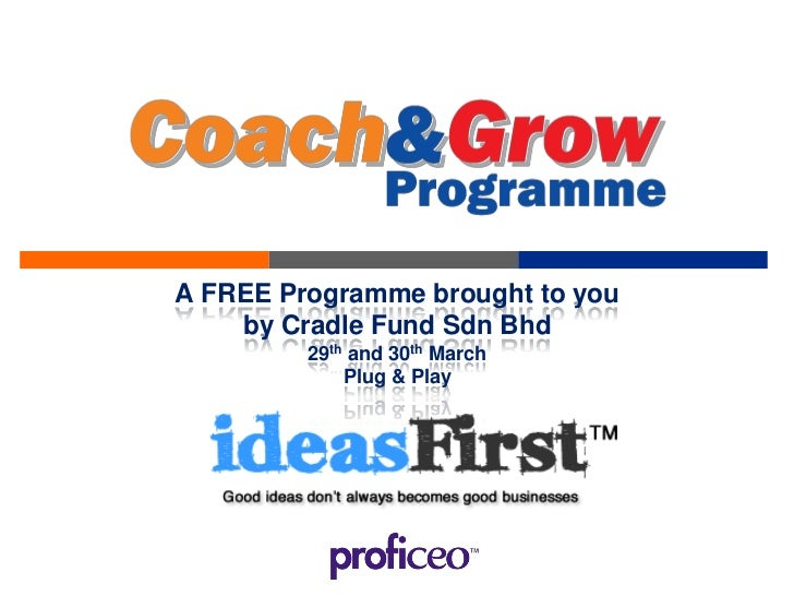 A FREE Programme brought to you    by Cradle Fund Sdn Bhd         29th and 30th March             Plug & Play