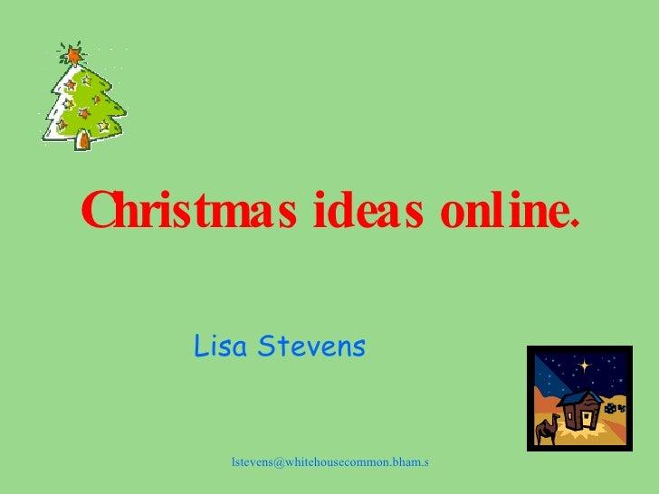 Christmas ideas online. Lisa Stevens