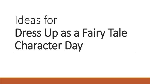 Ideas for Dress Up as a Fairy Tale Character Day