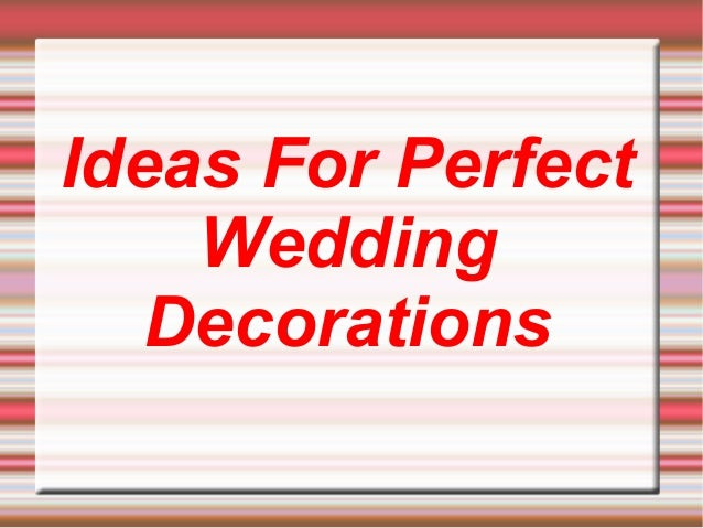 Ideas For Perfect Wedding Decorations