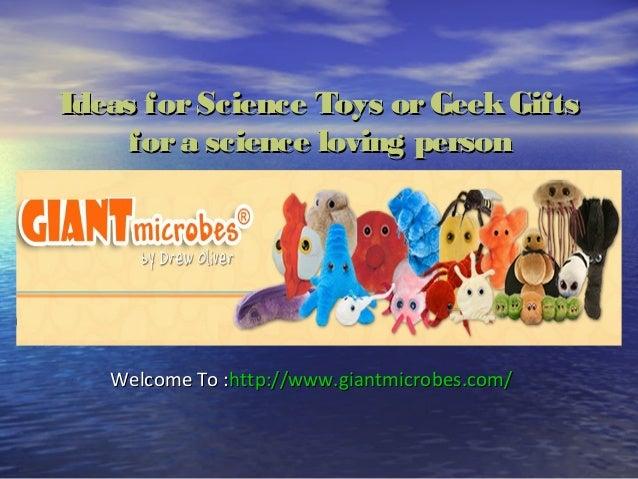 Ideas forScience Toys orGeekGiftsIdeas forScience Toys orGeekGifts fora science loving personfora science loving person We...