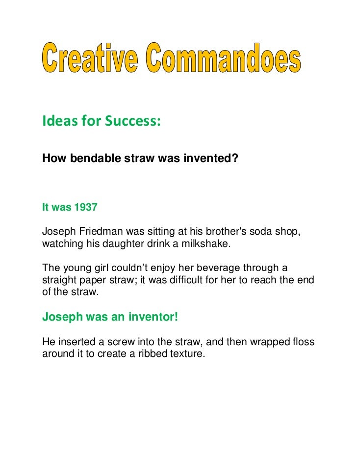 Ideas for Success:How bendable straw was invented?It was 1937Joseph Friedman was sitting at his brothers soda shop,watchin...