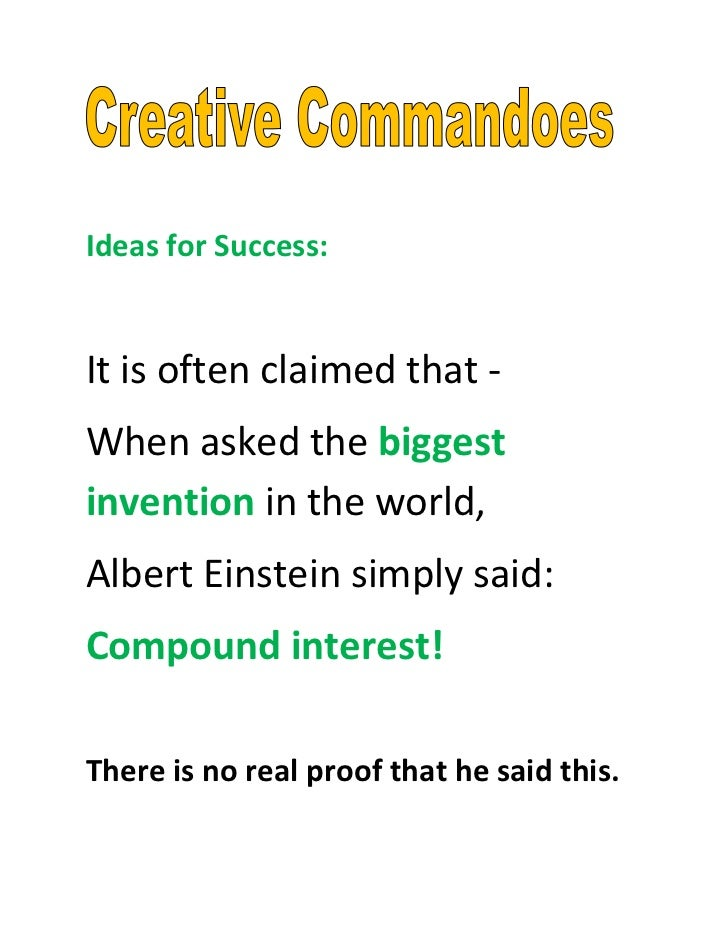 Ideas for Success:It is often claimed that -When asked the biggestinvention in the world,Albert Einstein simply said:Compo...
