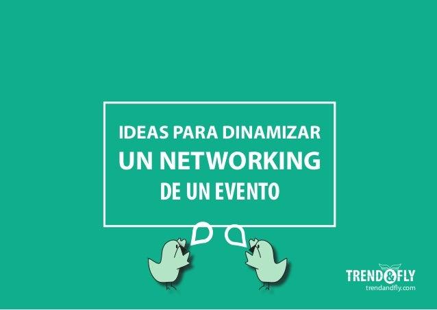 IDEAS PARA DINAMIZAR UN NETWORKING DE UN EVENTO trendandfly.com