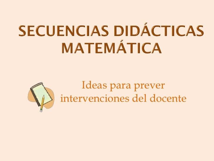 Ideas para prever intervenciones del docente