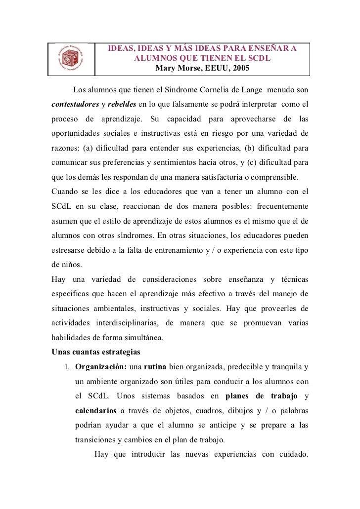IDEAS, IDEAS Y MÁS IDEAS PARA ENSEÑAR A                     ALUMNOS QUE TIENEN EL SCDL                          Mary Morse...