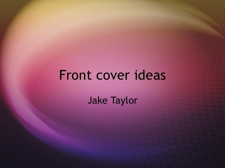 Front cover ideas Jake Taylor