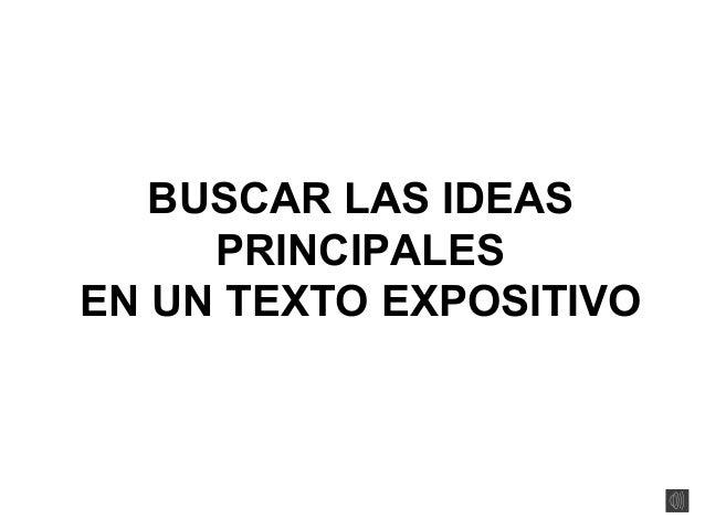 BUSCAR LAS IDEAS PRINCIPALES EN UN TEXTO EXPOSITIVO
