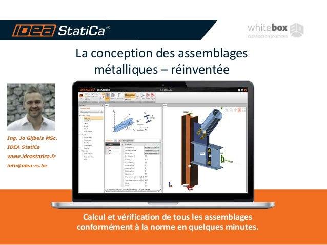 La conception des assemblages métalliques – réinventée Calcul et vérification de tous les assemblages conformément à la no...