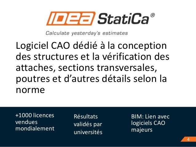 Logiciel CAO dédié à la conception des structures et la vérification des attaches, sections transversales, poutres et d'au...