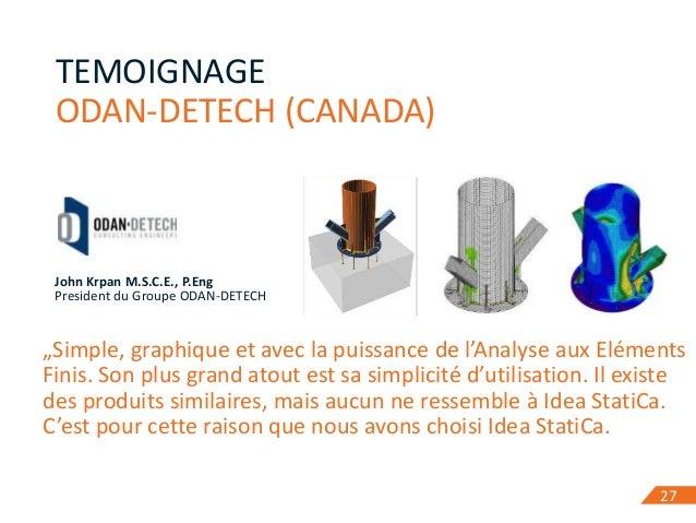 """27 TEMOIGNAGE ODAN-DETECH (CANADA) 27 John Krpan M.S.C.E., P.Eng President du Groupe ODAN-DETECH """"Simple, graphique et ave..."""