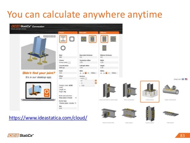 8383 You can calculate anywhere anytime https://www.ideastatica.com/cloud/