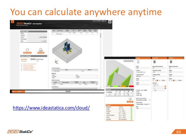 8484 https://www.ideastatica.com/cloud/ You can calculate anywhere anytime