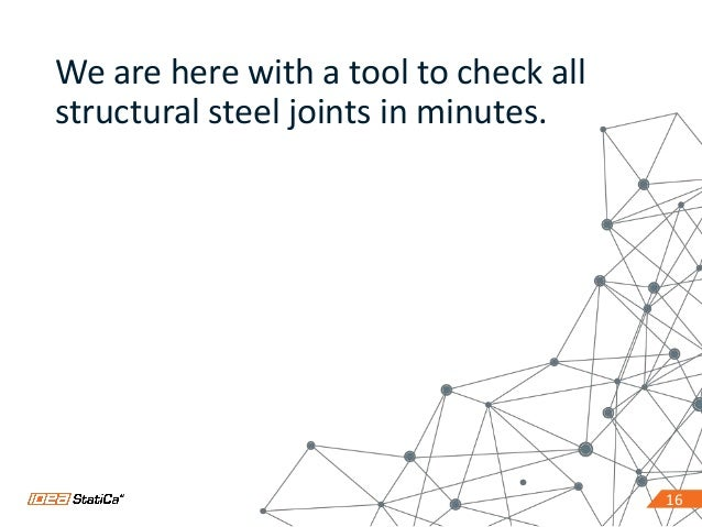 1616 We are here with a tool to check all structural steel joints in minutes.
