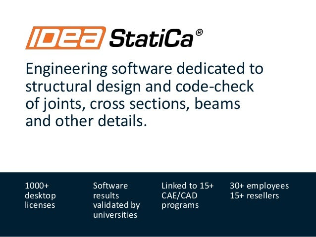 Engineering software dedicated to structural design and code-check of joints, cross sections, beams and other details. 100...