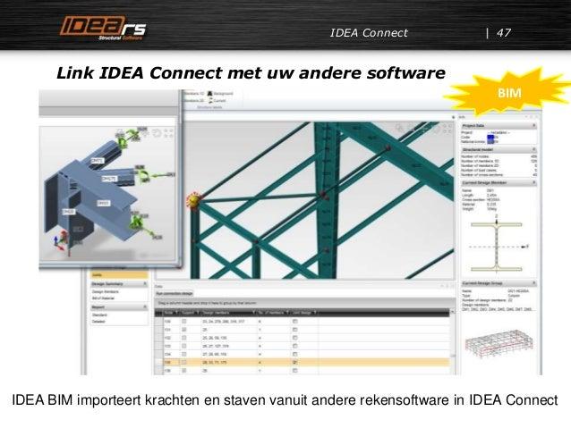 IDEA Connect Link IDEA Connect met uw andere software 47 IDEA BIM importeert krachten en staven vanuit andere rekensoftwar...