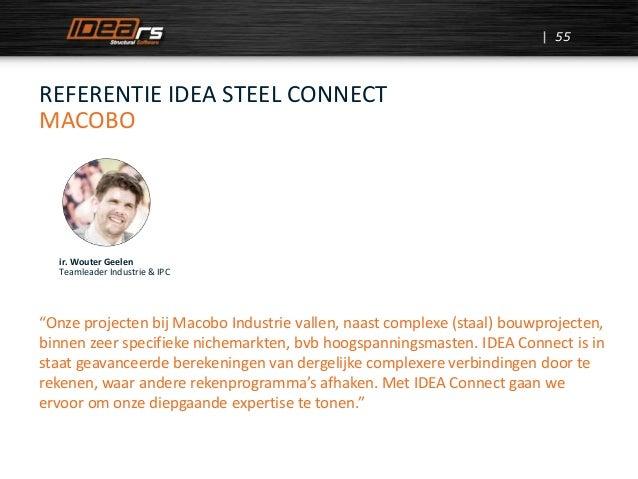 """55 REFERENTIE IDEA STEEL CONNECT MACOBO ir. Wouter Geelen Teamleader Industrie & IPC """"Onze projecten bij Macobo Industrie ..."""