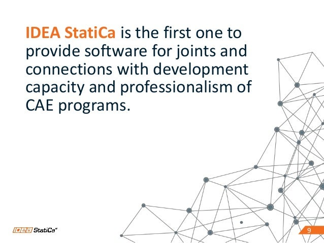 99 IDEA StatiCa is the first one to provide software for joints and connections with development capacity and professional...