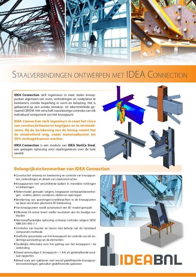 Staalverbindingen ontwerpen met IDEA Connection IDEA Connection stelt ingenieurs in staat stalen knoop- punten algemeen va...