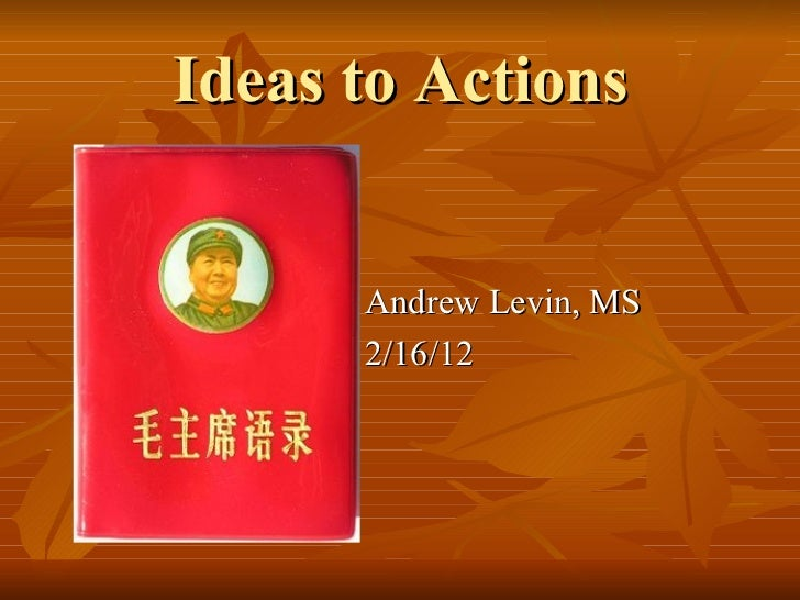 Ideas to Actions        Andrew Levin, MS        2/16/12