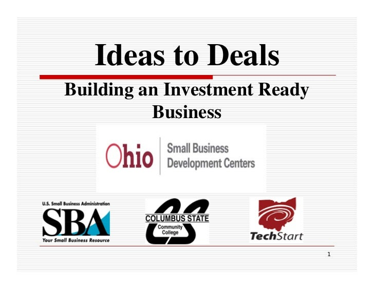 Ideas to Deals Building an Investment Ready           Business                                    1