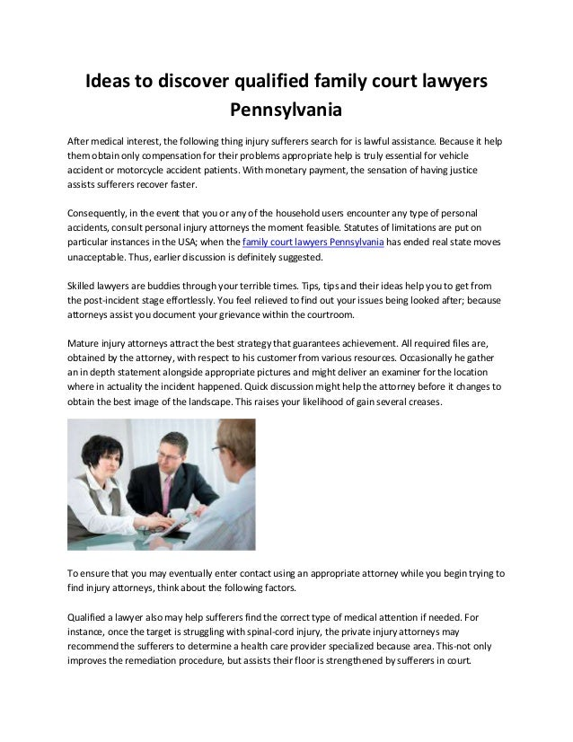Ideas to discover qualified family court lawyers Pennsylvania After medical interest, the following thing injury sufferers...