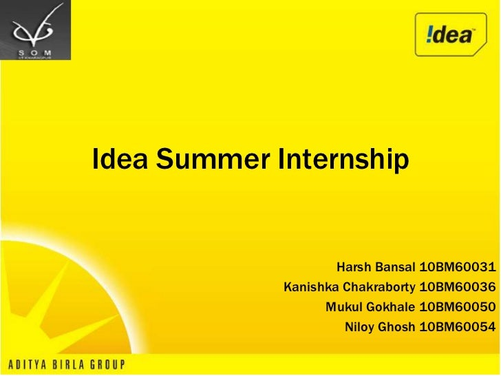 Idea Summer Internship<br />Harsh Bansal 10BM60031<br />KanishkaChakraborty10BM60036<br />MukulGokhale 10BM60050<br />Nilo...