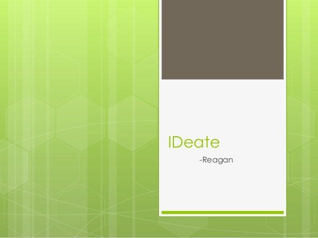 IDeate -Reagan